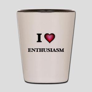 I Love Enthusiasm Shot Glass