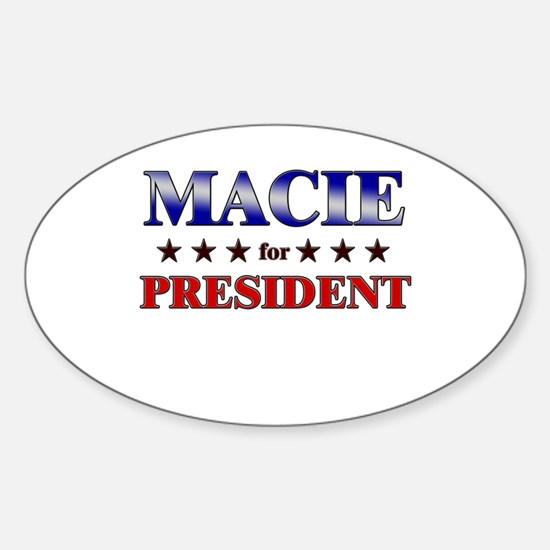 MACIE for president Oval Decal