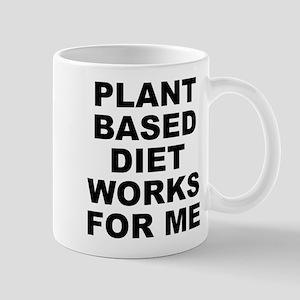 Plant Based Diet Works For Me Small Mug Mugs