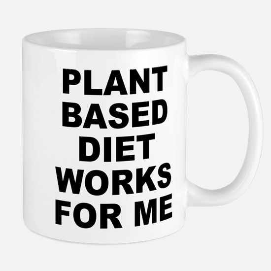 Plant Based Diet Works For Me Small Mug Mugs