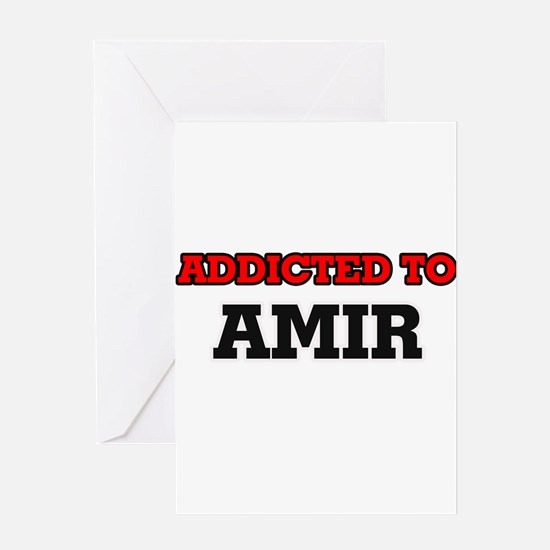 Addicted to Amir Greeting Cards