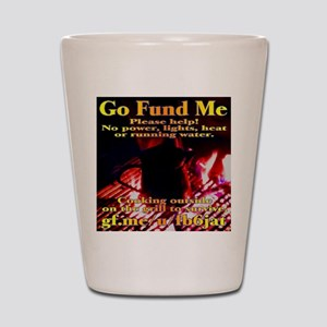 Go Fund Me Shot Glass