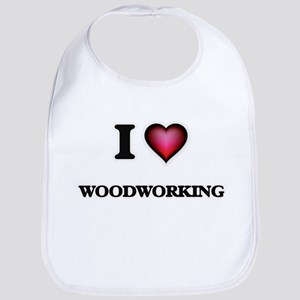 I Love Woodworking Bib