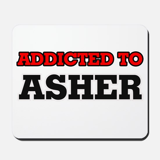 Addicted to Asher Mousepad