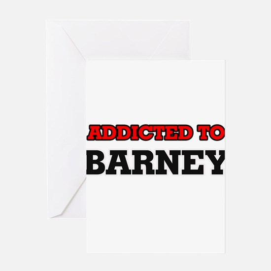Addicted to Barney Greeting Cards