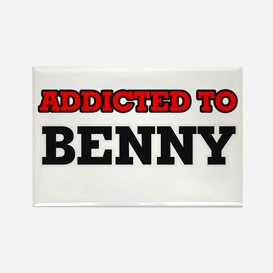 Addicted to Benny Magnets