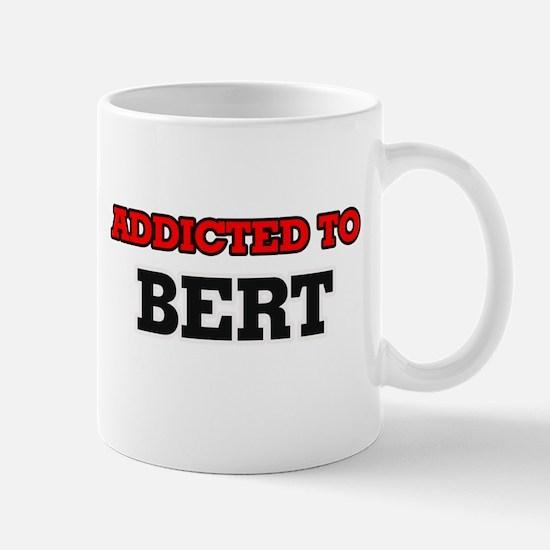 Addicted to Bert Mugs