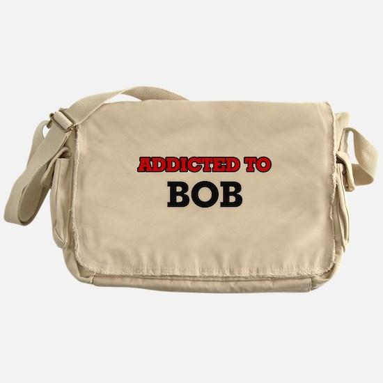 Addicted to Bob Messenger Bag