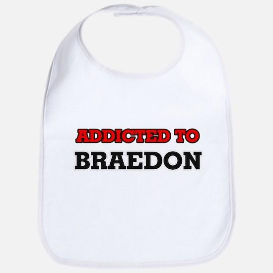 Addicted to Braedon Bib