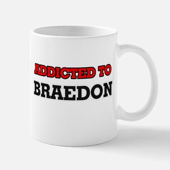 Addicted to Braedon Mugs