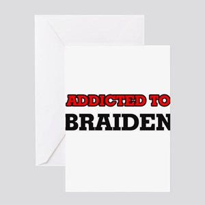 Addicted to Braiden Greeting Cards