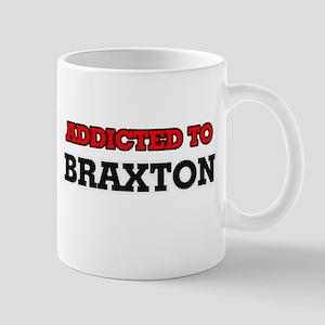 Addicted to Braxton Mugs