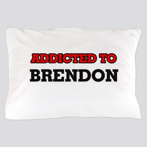 Addicted to Brendon Pillow Case