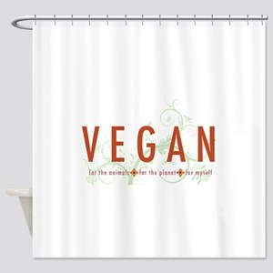 Vegan for the animals Shower Curtain