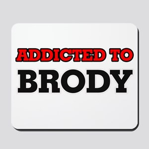 Addicted to Brody Mousepad