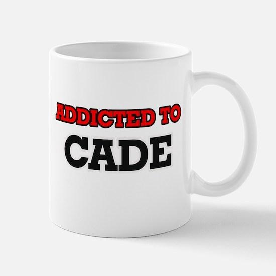 Addicted to Cade Mugs