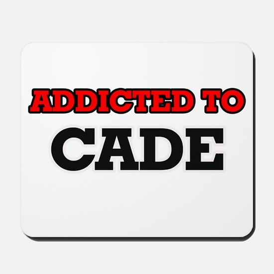 Addicted to Cade Mousepad