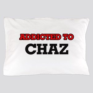 Addicted to Chaz Pillow Case