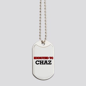 Addicted to Chaz Dog Tags