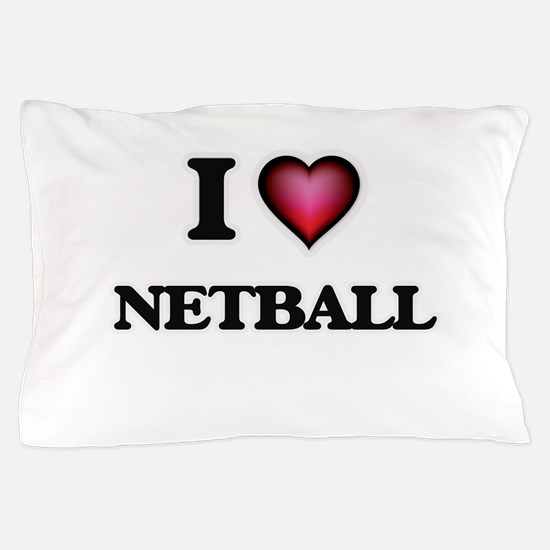 I Love Netball Pillow Case