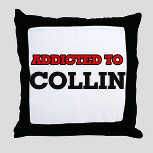 Addicted to Collin Throw Pillow