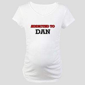 Addicted to Dan Maternity T-Shirt