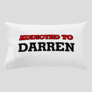 Addicted to Darren Pillow Case