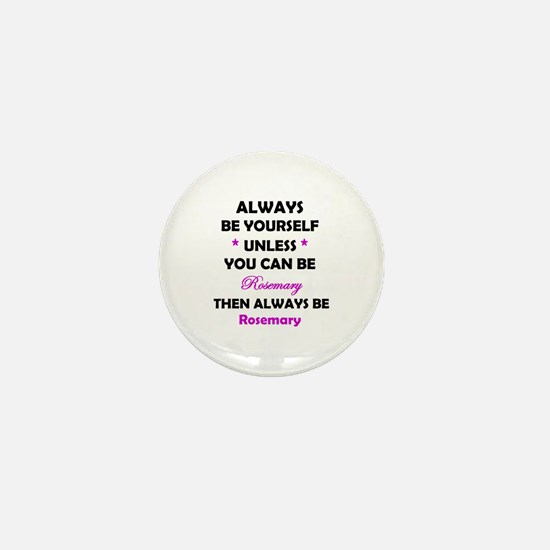 Be Rosemary Mini Button