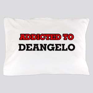 Addicted to Deangelo Pillow Case