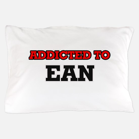 Addicted to Ean Pillow Case