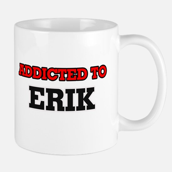 Addicted to Erik Mugs