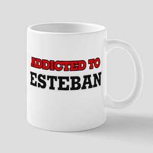 Addicted to Esteban Mugs