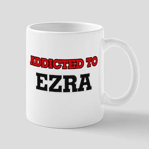 Addicted to Ezra Mugs