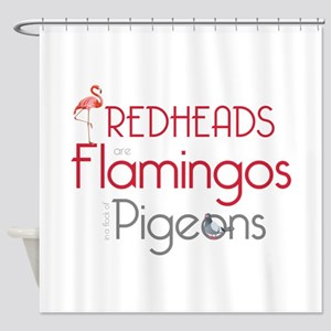 Redheads are Flamingos Shower Curtain