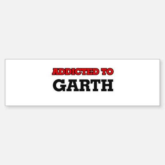 Addicted to Garth Bumper Bumper Bumper Sticker