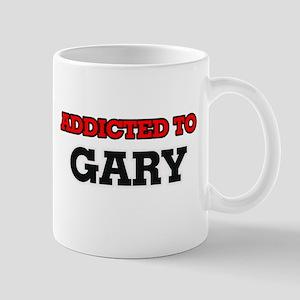 Addicted to Gary Mugs
