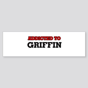 Addicted to Griffin Bumper Sticker