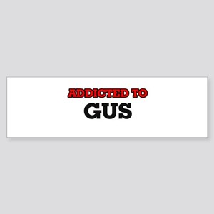 Addicted to Gus Bumper Sticker