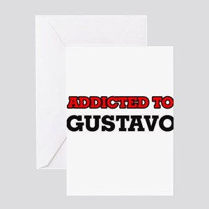 Addicted to Gustavo Greeting Cards