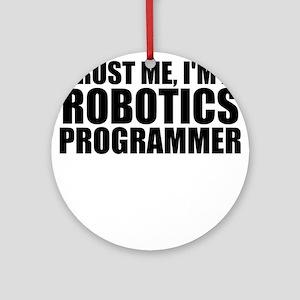 Trust Me, I'm A Robotics Programmer Round Orna