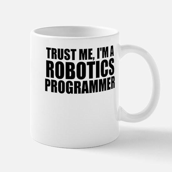 Trust Me, I'm A Robotics Programmer Mugs