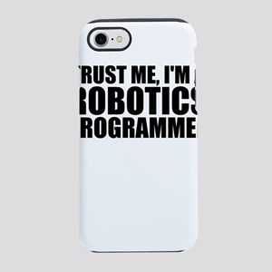 Trust Me, I'm A Robotics Programmer iPhone 8/7