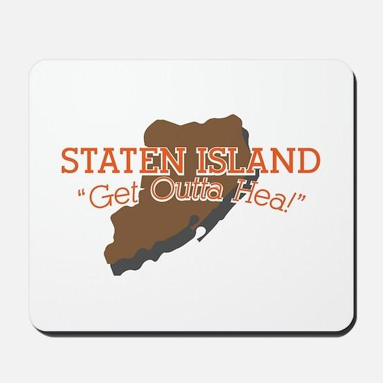 Get Outta Hea! Mousepad
