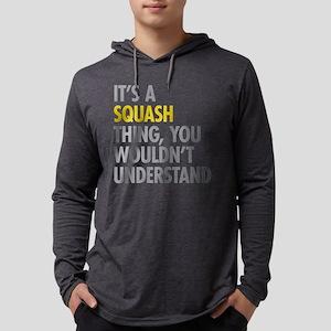 Its A Sqash Thing Long Sleeve T-Shirt