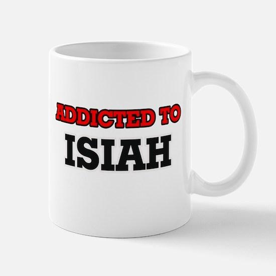 Addicted to Isiah Mugs
