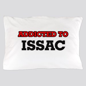 Addicted to Issac Pillow Case