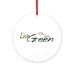 Live Green Ornament (Round)
