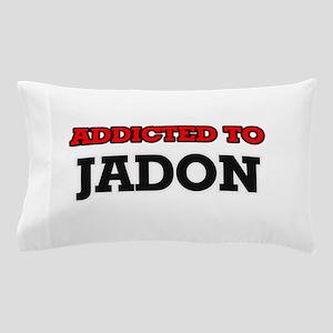 Addicted to Jadon Pillow Case