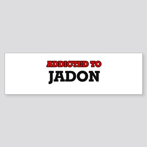 Addicted to Jadon Bumper Sticker