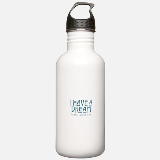 I Have a Dream Water Bottle
